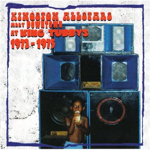 Kingston Allstars Meet Downtown At King Tubbys 1972-1975 de Various Artists
