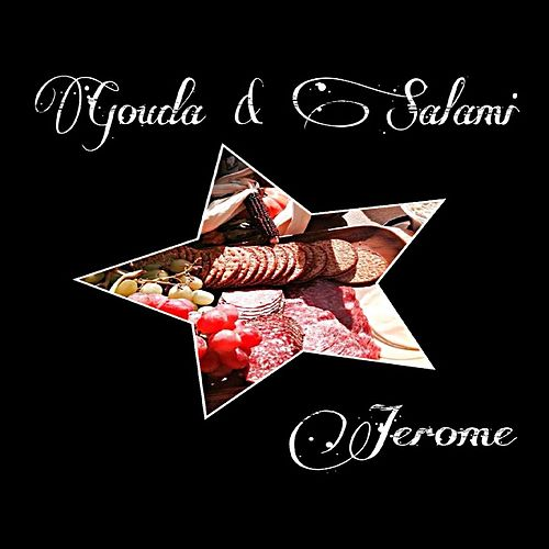 Gouda & Salami von Jerome