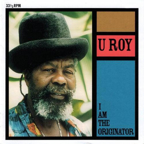I Am The Originator by U-Roy