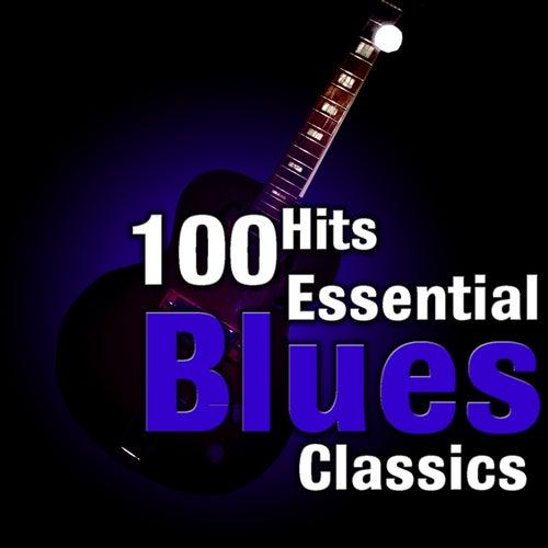 100 Hits: Essential Blues Classics de Various Artists
