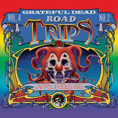 Road Trips Vol. 4 No. 2: April Fools '88 (Live) de Grateful Dead