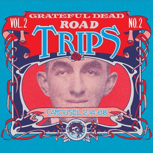 Road Trips Vol. 2 No. 2: Carousel Ballroom, San Francisco, CA 2/14/68 (Live) de Grateful Dead
