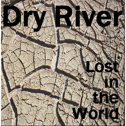 Lost in the World de Dry River