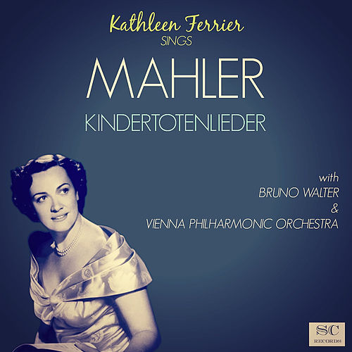 Mahler: Kindertotenlieder de Kathleen Ferrier