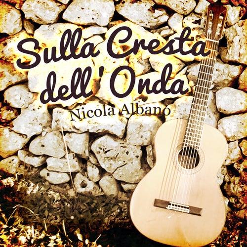Sulla Cresta dell' Onda by Nicola Albano