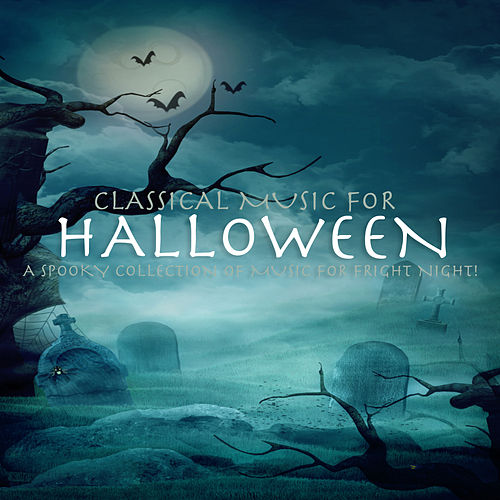 Classical Music for Halloween von Various Artists