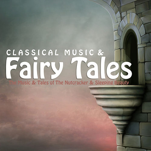 Classical Music and Fairy Tales de Various Artists