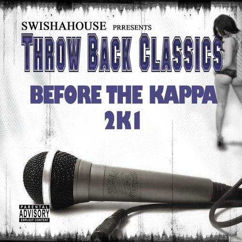 Before da Kappa 2K1 by Swisha House