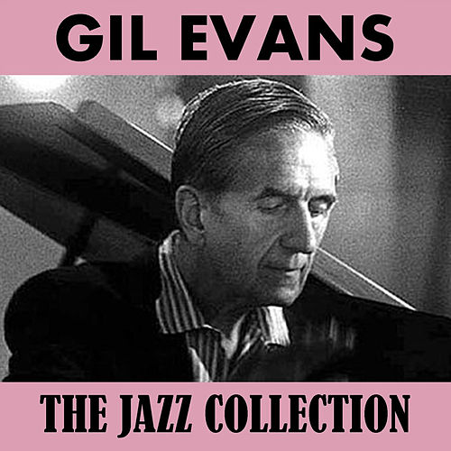 The Jazz Collection von Gil Evans