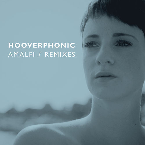 Amalfi - Remixes von Hooverphonic