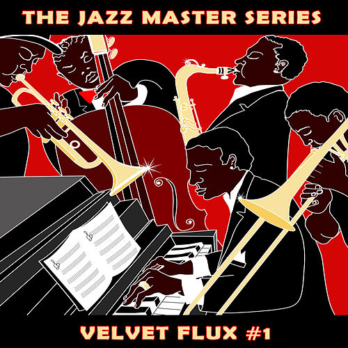The Jazz Master Series: Velvet Flux, Vol. 1 by Various Artists
