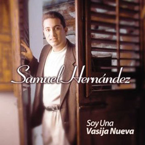 Soy una Vasija Nueva de Samuel Hernández