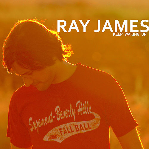 Keep Waking Up de Ray James