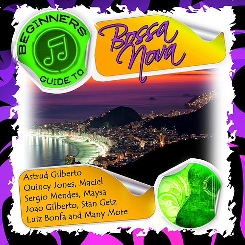 Beginners Guide to Bossa Nova by Various Artists