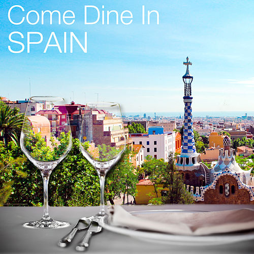 Come Dine in Spain: Restaurant Dining Experience, Atmospheric Background Music, 50 Instrumental Party Songs by Various Artists