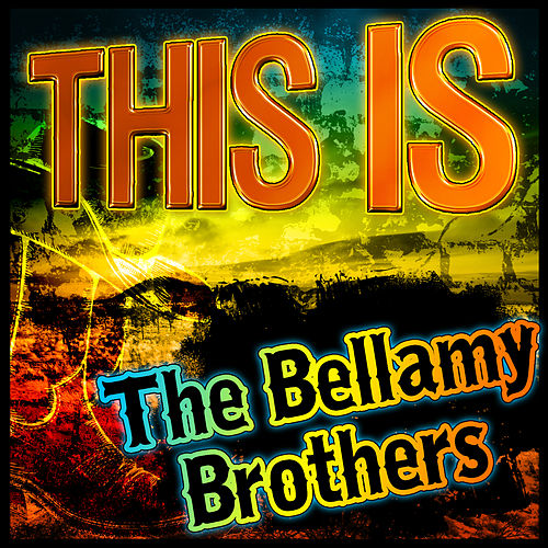This Is the Bellamy Brothers von Bellamy Brothers