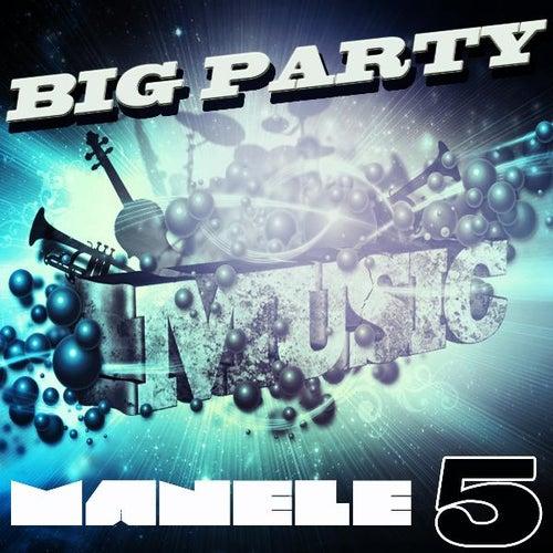 Big Party Manele, Vol. 5 de Various Artists