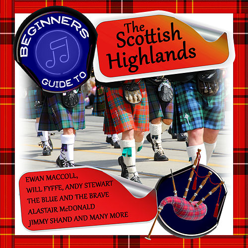 Beginners Guide to the Scottish Highlands von Various Artists