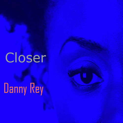 Closer de Danny Rey