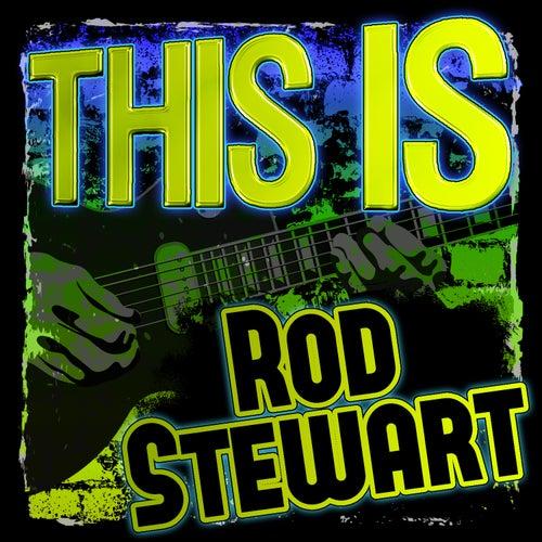 This Is Rod Stewart by Rod Stewart
