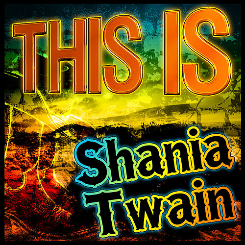This Is Shania Twain de Shania Twain