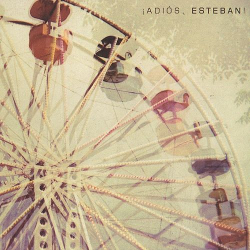 ¡Adios Esteban! by Esteban