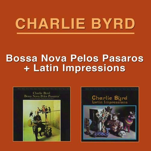 Bossa Nova Pelos Passaros + Latin Impressions von Charlie Byrd