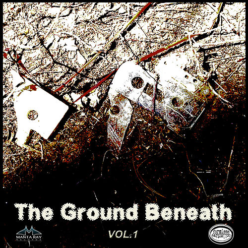 The Ground Beneath, Vol. 1 by Various Artists