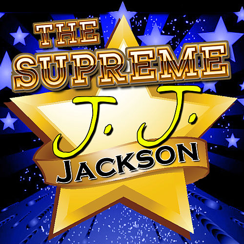 The Supreme J. J. Jackson by J. J. Jackson