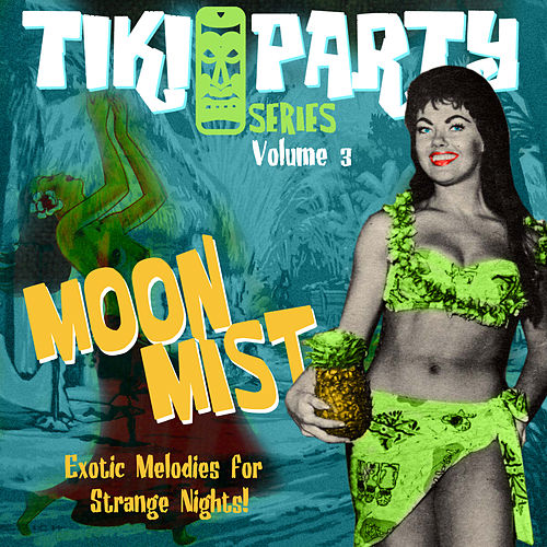 Tiki Party Vol. 3 / Moon Mist by Various Artists