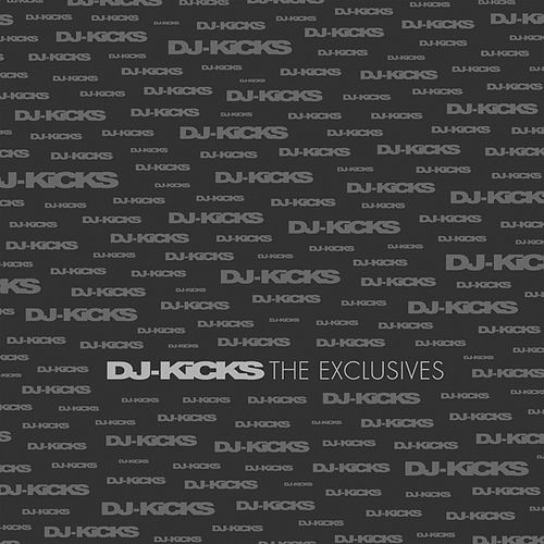 DJ-KiCKS The Exclusives by Various Artists