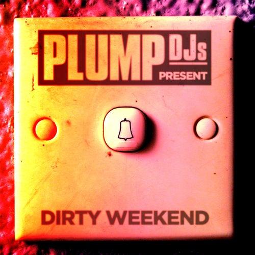 Plump DJs Present: Dirty Weekend by Various Artists