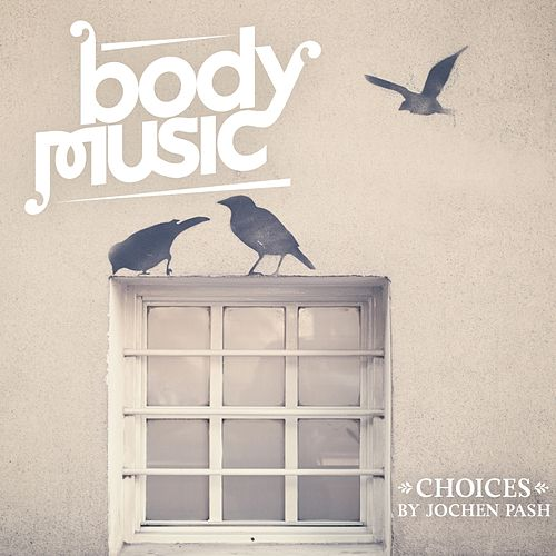 Body Music - Choices By Jochen Pash de Various Artists