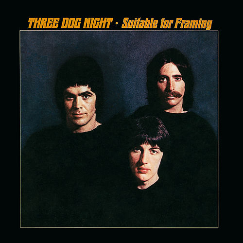 Suitable For Framing de Three Dog Night