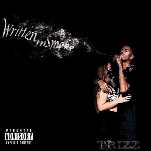 Written in Smoke by Trizz