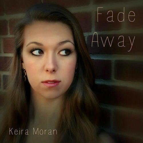 Fade Away by Keira Moran