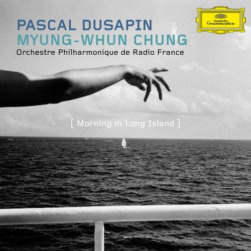 Pascal Dusapin - Morning in Long Island by Myung-Whun Chung