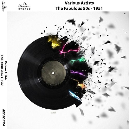 The Fabulous 50s - 1951 by Various Artists