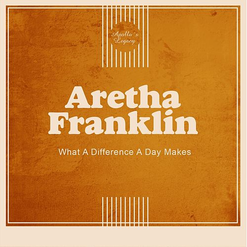 What a Difference a Day Makes by Aretha Franklin