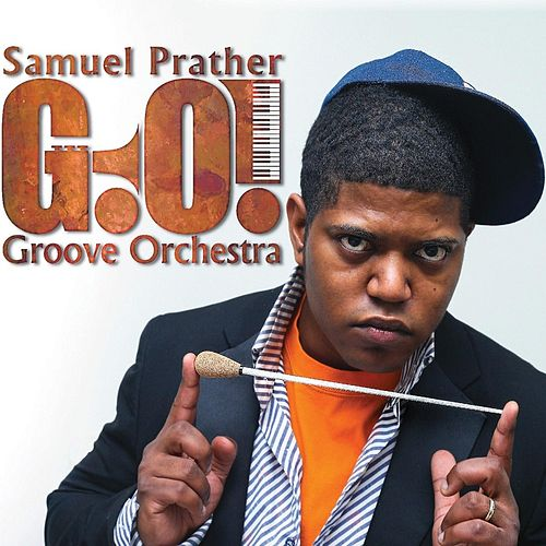 Samuel Prather Groove Orchestra von Samuel Prather