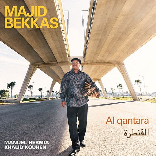 Al Qantara by Majid Bekkas
