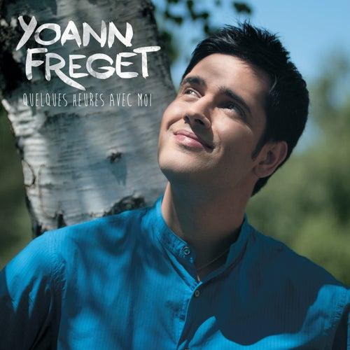 Quelques Heures Avec Moi de Yoann Freget
