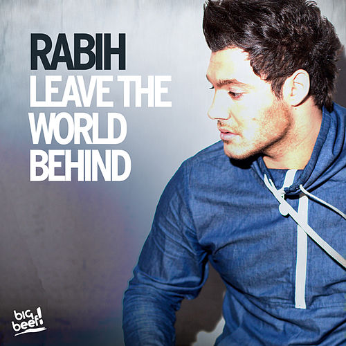 Leave the World Behind by Rabih