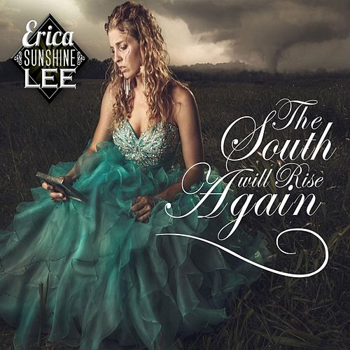 The South Will Rise Again by Erica Sunshine Lee