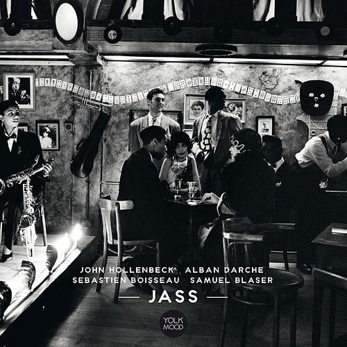 Jass by Samuel Blaser, Alban Darche, Sébastien Boisseau, John Hollenbeck
