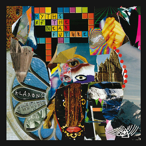 Myths Of The Near Future de Klaxons