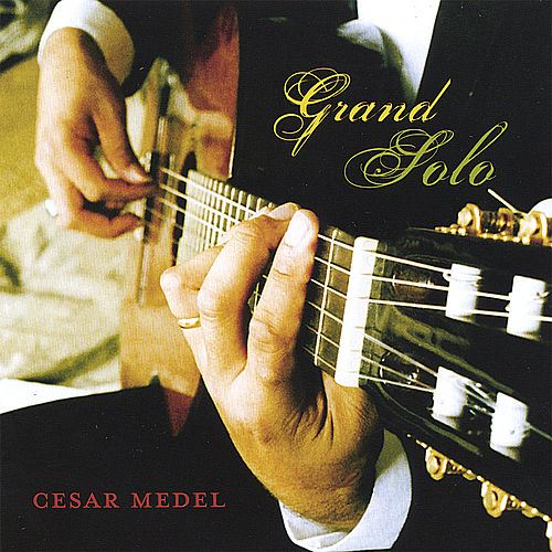 Grand Solo by Cesar Medel