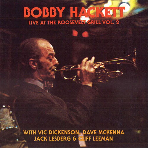 Live At The Roosevelt Grill, Vol. 2 di Bobby Hackett