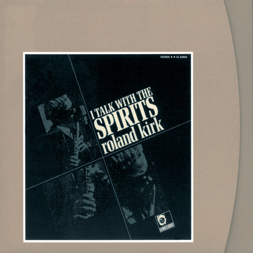 I Talk With The Spirits von Rahsaan Roland Kirk