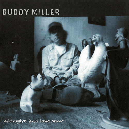 Midnight and Lonesome by Buddy Miller